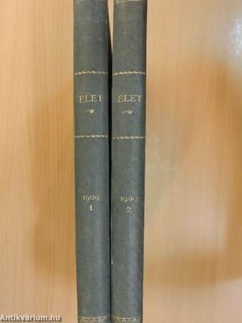 Élet 1909. január 03.-június 27. I-II. (nem teljes évfolyam)