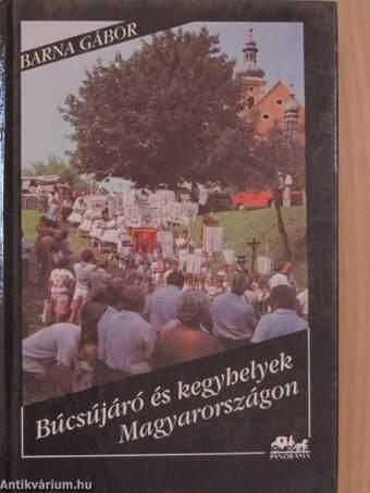 Búcsújáró és kegyhelyek Magyarországon
