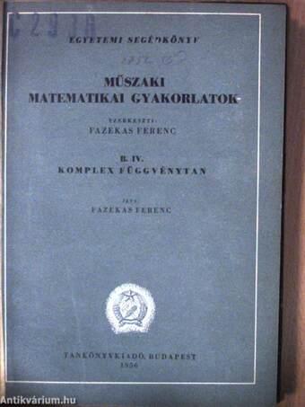 Műszaki matematikai gyakorlatok B. IV.