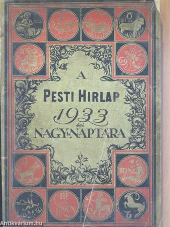 A Pesti Hirlap Nagy Naptára az 1933. közönséges évre