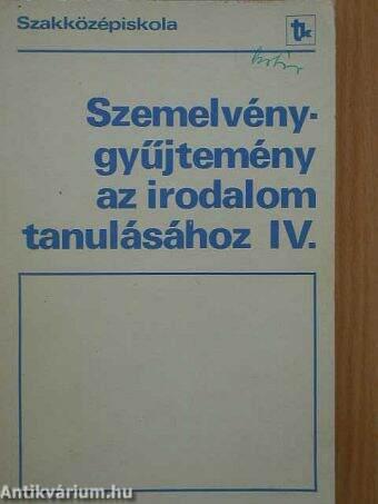 Szemelvénygyűjtemény az irodalom tanulásához IV.