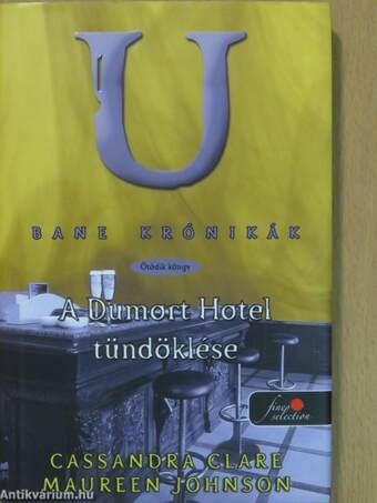 A Dumort Hotel tündöklése