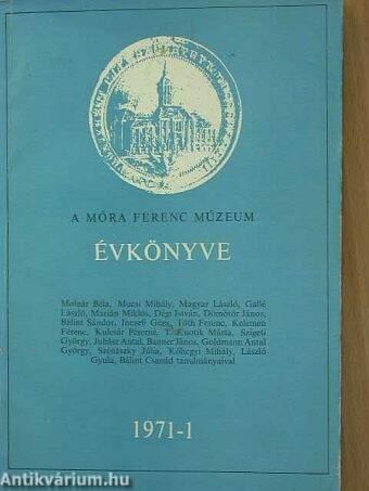 A Móra Ferenc Múzeum Évkönyve 1971/1