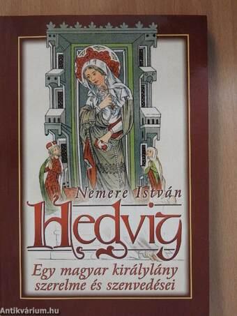 Hedvig - Egy magyar királylány szerelme és szenvedései