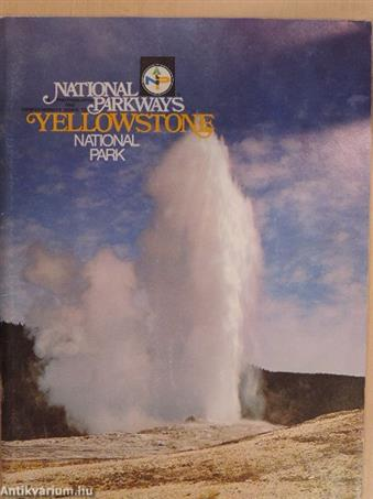 A Photographic and Comprehensive Guide to Yellowstone National Park