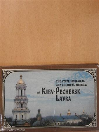 The State Historical and Cultural Museum of Kiev-Pechersk Lavra