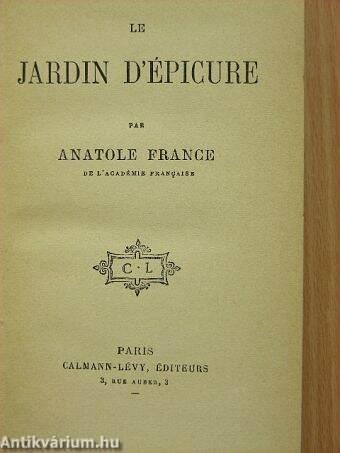 Anatole France: Jardin d'épicure (Calmann Lévy) - antikvarium.hu