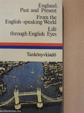 England, past and present/From the English-speaking World/Life through English Eyes