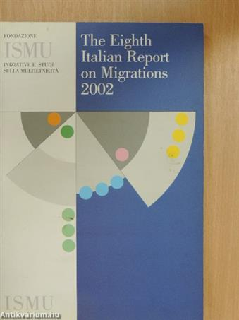 The Eighth Italian Report on Migrations 2002