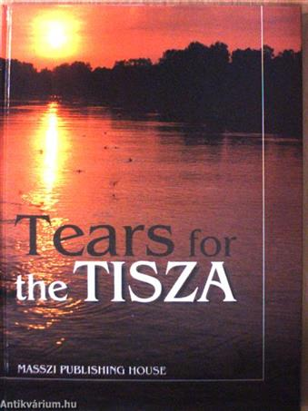 Tears for the Tisza