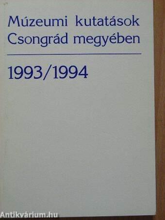Múzeumi kutatások Csongrád megyében 1993/1994