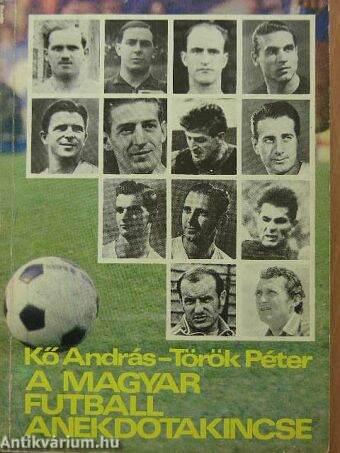 A magyar futball anekdotakincse