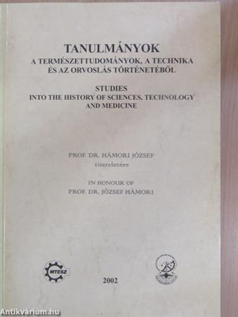 Tanulmányok a természettudományok, a technika és az orvoslás történetéből 2002