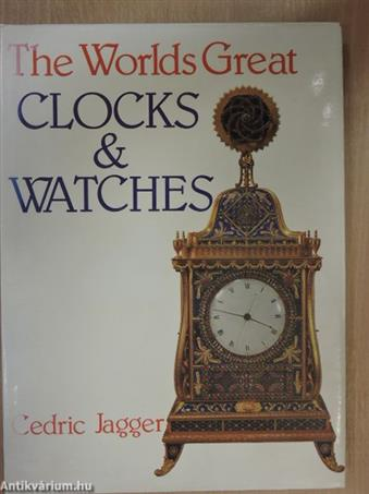 The Worlds Great Clocks & Watches