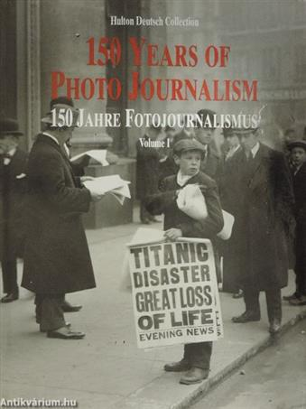 150 Years of Photo Journalism/150 Jahre Fotojournalismus I.