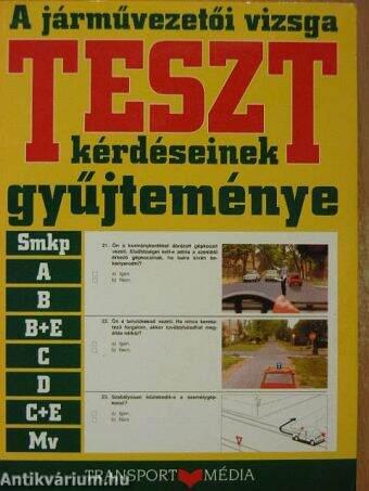 A járművezetői vizsga teszt-kérdéseinek gyűjteménye