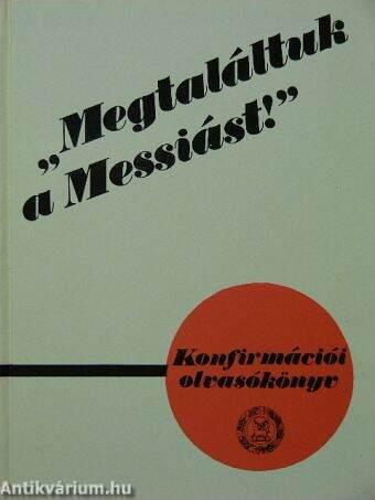 """""""Megtaláltuk a Messiást!"""""""