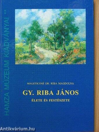 Gy. Riba János élete és festészete