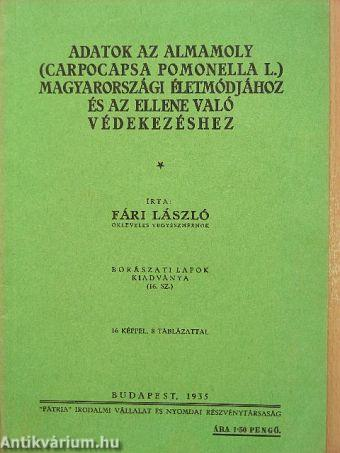 Adatok az almamoly (carpocapsa pomonella L.) magyarországi életmódjához és az ellene való védekezéshez
