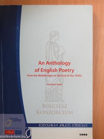 An Anthology of English Poetry From the Middle Ages to the End of the 1930s