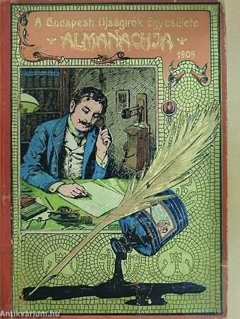 A Budapesti Ujságirók Egyesülete Almanachja 1905.