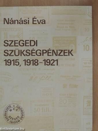 Szegedi szükségpénzek 1915, 1918-1921