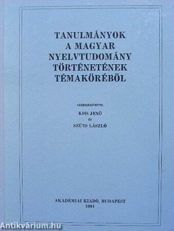 Tanulmányok a magyar nyelvtudomány történetének témaköréből