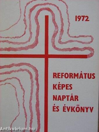 1972 évi naptár Krúdy Gyula: Református képes naptár és évkönyv az 1972. évre  1972 évi naptár