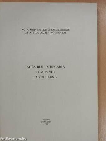 Acta Bibliothecaria Tomus VIII. Fasciculus 3.