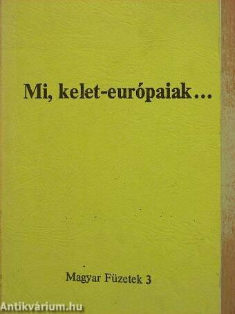 Mi, kelet-európaiak...