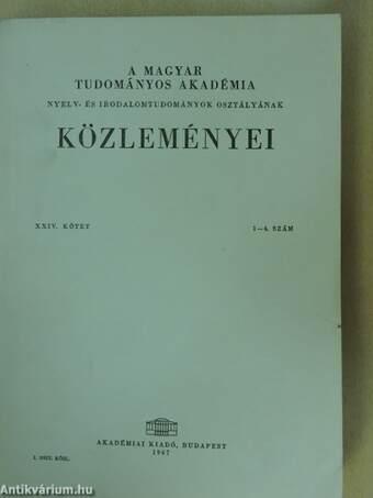 A Magyar Tudományos Akadémia Nyelv- és Irodalomtudományok Osztályának közleményei XXIV. 1-4.