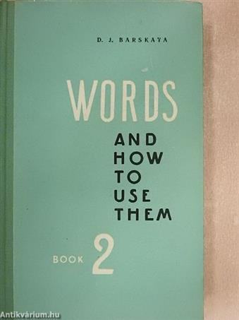 Words and How to Use Them 2.
