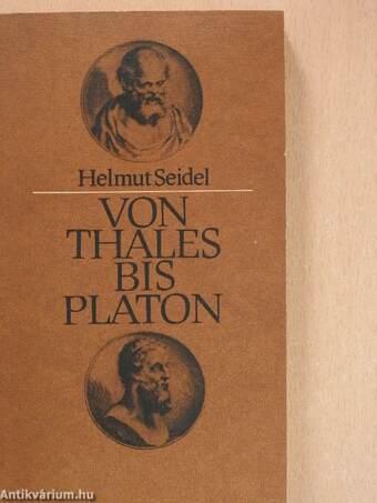 Von Thales bis Platon