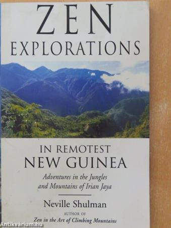 Zen explorations in remotest New Guinea