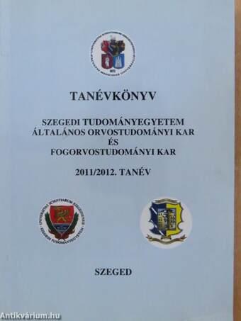 Szegedi Tudományegyetem Általános Orvostudományi Kar és Fogorvostudományi Kar tanévkönyve 2011/2012