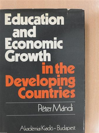 Education and Economic growth in the developing countries (dedikált példány)