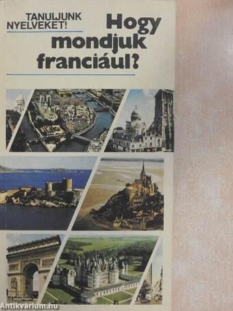 Hogy mondjuk franciául?
