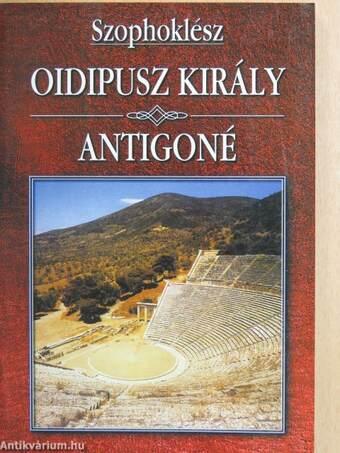 Oidipusz király/Antigoné