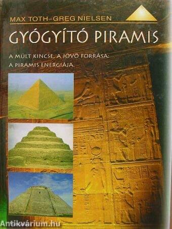 Gyógyító piramis/A piramisok ereje