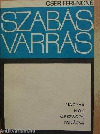 8f640c271d Cser Ferencné: Szabás-varrás haladóknak (Kossuth Könyvkiadó, 1967 ...
