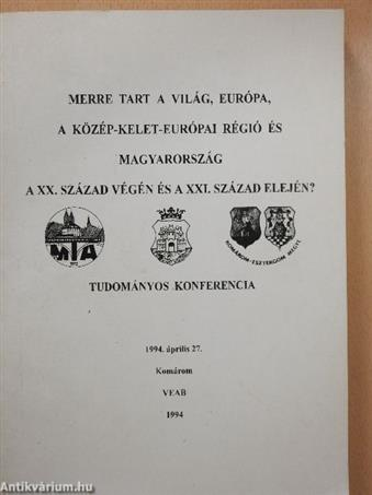 Merre tart a világ, Európa, a közép-kelet-európai régió és Magyarország a XX. század végén és a XXI. század elején?