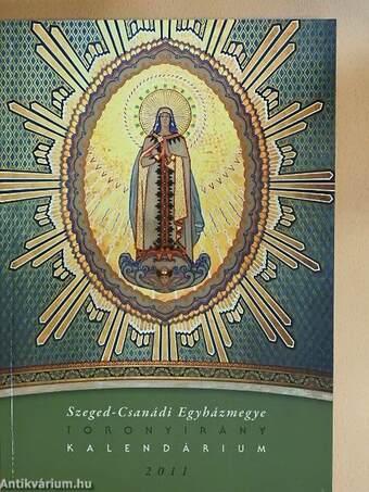 Szeged-Csanádi Egyházmegye Toronyirány Kalendárium 2011