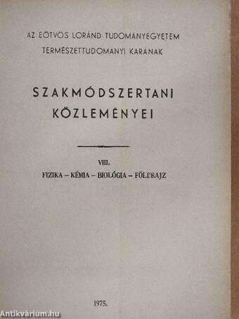 Az Eötvös Loránd Tudományegyetem Természettudományi Karának Szakmódszertani Közleményei VIII.