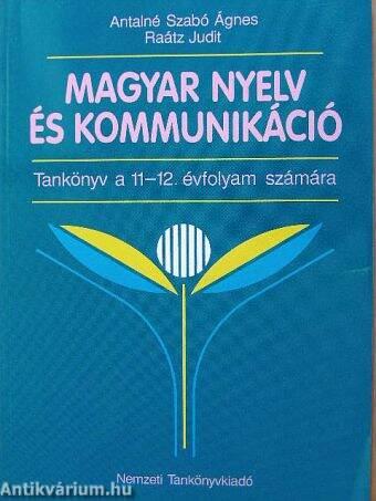 Magyar nyelv és kommunikáció - Tankönyv a 11-12. évfolyam számára