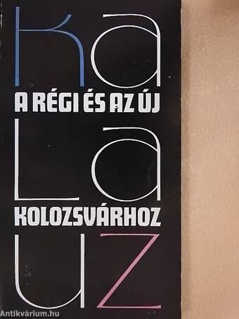 Kalauz a régi és az új Kolozsvárhoz