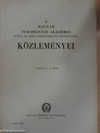 A Magyar Tudományos Akadémia Nyelv- és Irodalomtudományi Osztályának közleményei V. 1-4.