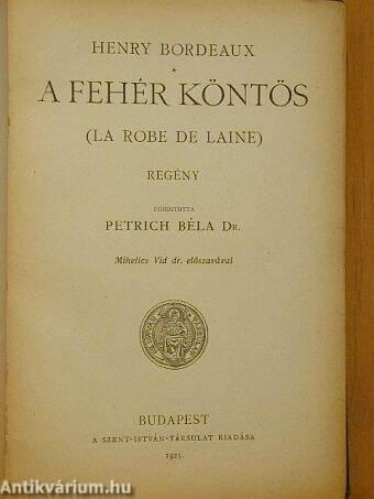 Henry Bordeaux  A fehér köntös (Szent-István Társulat 8851e4a5d2