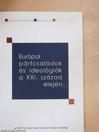 Európai pártcsaládok és ideológiák a XXI. század elején