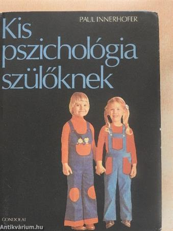 Kis pszichológia szülőknek