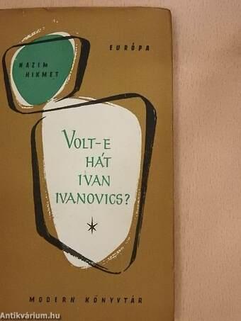 Volt-e hát Ivan Ivanovics?
